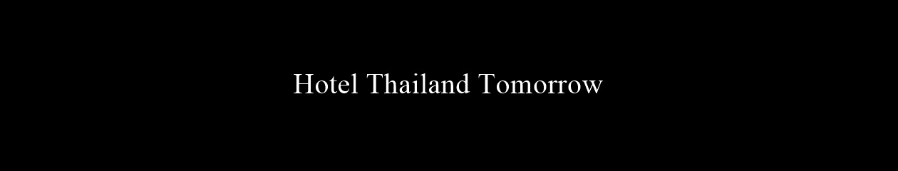 Hotel Thailand Tomorrow
